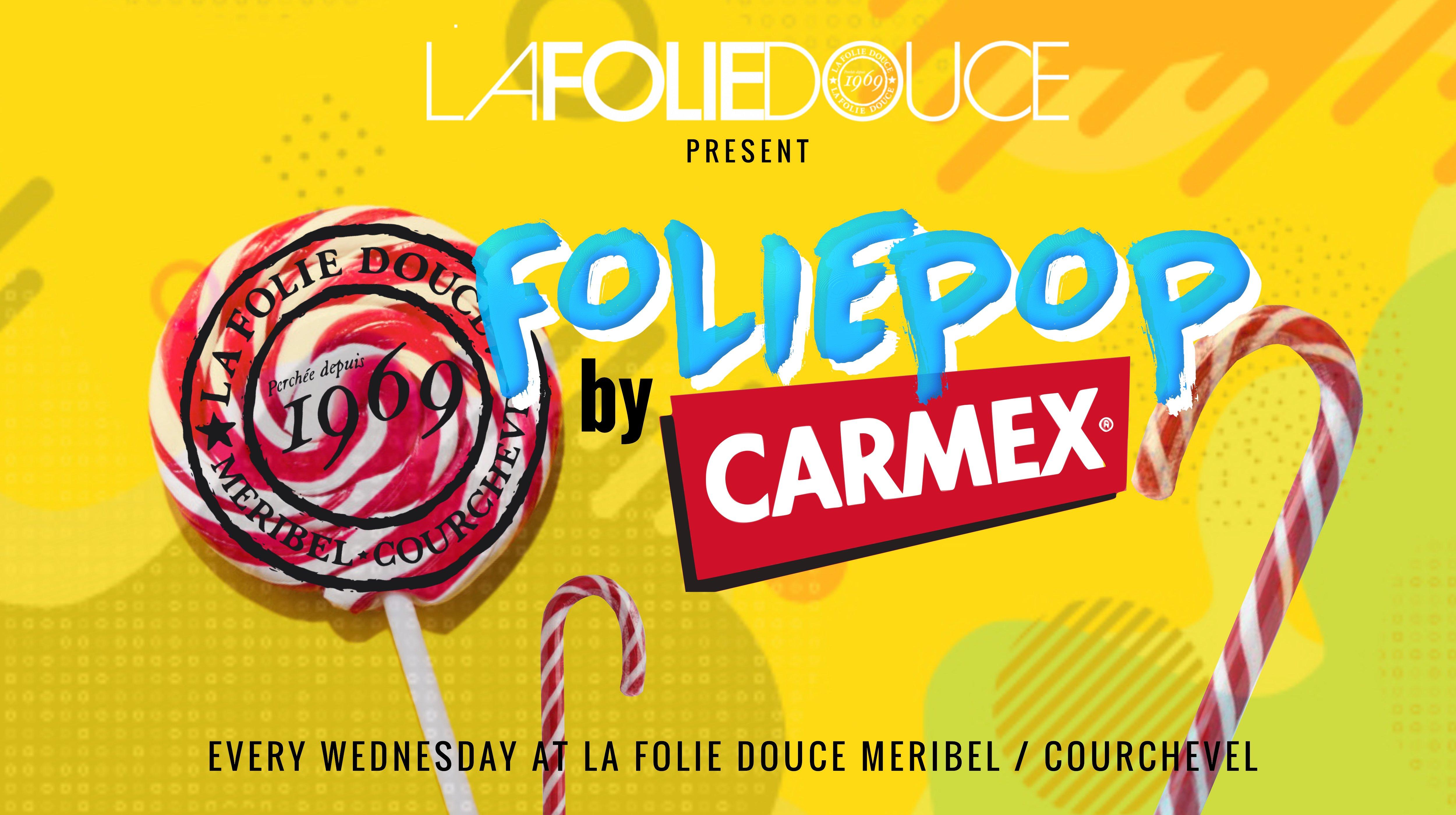 Folie Pop by Carmex at La Folie Douce,